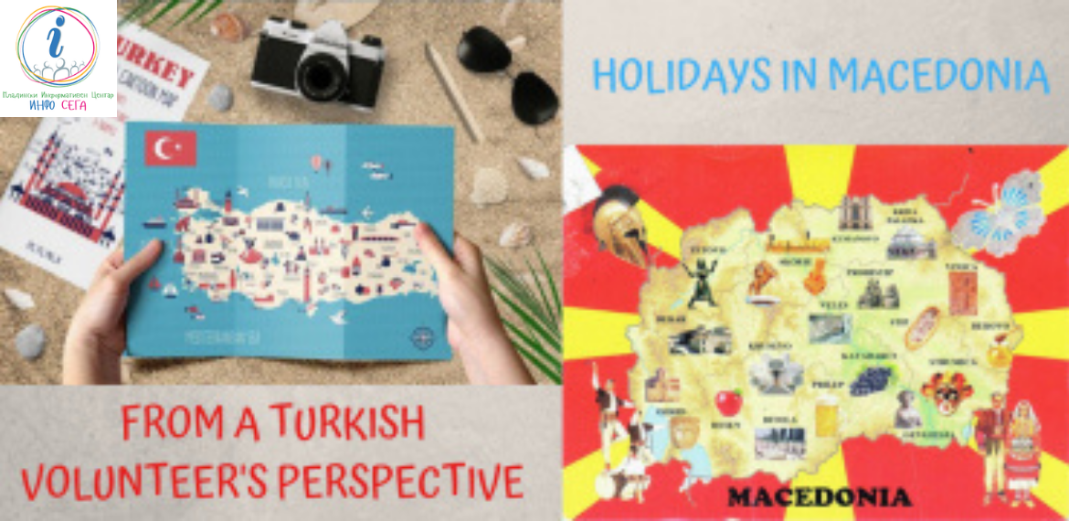 HOLIDAYS IN MACEDONIA FROM A TURKISH VOLUNTEER'S PERSPECTIVE